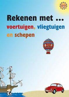 Uitgeverij Schoolsupport - Basisonderwijs - lesmateriaal en leermiddelen - Rekenen met ... voertuigen, vliegtuigen en schepen