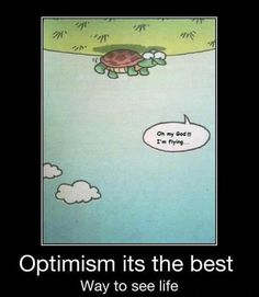 Optimism is the Best Way to See Life - Funny Picss, Humor Motivational Quotes, Funny Quotes, Life Quotes, Funny Memes, Inspirational Quotes, Inspiring Sayings, Funny Cartoons, Mental Training, Laugh Out Loud
