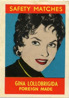Gina Lollobrigida featured on Safety #Matches #matchbox label To Order your business's logo'd advertising #matches GoTo www.GetMatches.com or Call 800.605.7331 Today!