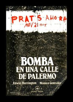 El Viejo Libro, Libreria Anticuaria, Edward Contreras Vergara, www.elviejolibro.tk. Bomba en una calle de Palermo, caso Carlos Prats G...