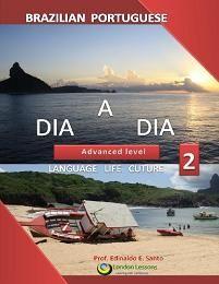 DIA A DIA - Brazilian Portuguese - Volume 2 (book) Edinaldo E. Grammar book, from intermediate to advanced. A new concept in learning a foreign language. Brazilian Portuguese, Grammar Book, Language, Student, Concept, Learning, Books, Saints, Libros