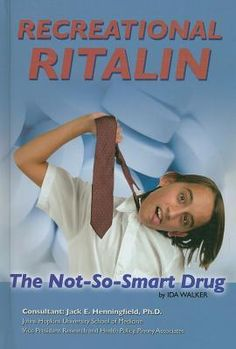 """618.92 WAL-Recreational Ritalin: The Not-So-Smart Drug-Describes what attention-deficit hyperactivity disorder is and how the medication """"ritalin"""" works, discusses the abuse of the drug by teenagers and children who were prescribed the drug, and explores treatment options for addicts."""