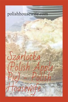 Try this easy to make, authentic Szarlotka, Polish Apple Pie Polish Desserts, Polish Recipes, American Apple Pie, Polish Easter, Great Recipes, Favorite Recipes, Crazy Kitchen, Easter Traditions, Breakfast Items