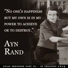 No one's happiness but my own is in my power to achieve or to destroy.