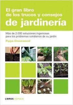 El gran libro de los trucos y consejos de jardinería | Planeta de Libros