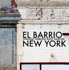 Spanish Harlem New York | El Barrio - Spanish Harlem - East Harlem . New York . by Tanya Ahmed ...