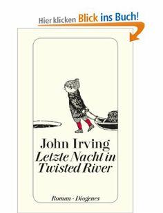 Letzte Nacht in Twisted River: Amazon.de: John Irving: Bücher
