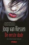 Joop van Riessen: De eerste dode - een Anne Kramer-thriller: Nadat een Italiaanse studente in Amsterdam de liefde van haar leven heeft ontmoet, worden enkele mensen uit haar omgeving vermoord.