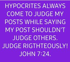 John 7 24, Acts Bible, Judging Others, Judge Me, Acting, Sayings, Lyrics, Quotations, Idioms