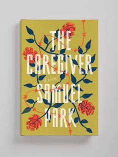 The Caregiver — Lauren Peters-Collaer Best Book Covers, Beautiful Book Covers, Book Cover Art, Book Cover Design, Book Design, Book Jacket, Caregiver, Bird Art, Book Club Books