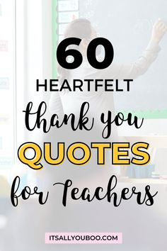 Teachers deserve our thanks and appreciation, not just on Teacher's Appreciation Day! Click here for 60 teacher's appreciation quotes and sayings, perfect for cards from kids or parents. Say thank you! #TeachersDay #HappyTeacherDay #Teachers #BacktoSchool #TeachersWeek #Classroom #ThankYouQuotes #Appreciation #TeachersGifts #GiftsForTeachers #TeachersDayGifts #ThankYouTeacher #TeacherGiftIdeas #BackToSchool #TeacherGift #BestTeacher