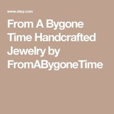 From A Bygone Time  Handcrafted Jewelry  by FromABygoneTime