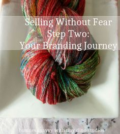 Selling Without Fear Step Two: Your Branding Journey Business Savvy with tinydinostudios