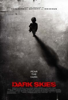 Dark Skies (2013) PG-13  -  As the Barret family's peaceful suburban life is rocked by an escalating series of disturbing events, they come to learn that a terrifying and deadly force is after them.  -    Director: Scott Stewart  -   Writer: Scott Stewart  -   Stars: Keri Russell, Jake Brennan, Josh Hamilton   -    HORROR / SCI-FI / THRILLER