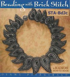 Beading with Brick Stitch (Beadwork How-To) Diane Fitzgerald: Books Crochet Blanket Patterns, Crochet Stitches, Le Double, Precious Metal Clay, Beading Projects, Beading Tutorials, Brick Stitch, Beads And Wire, Free Crochet