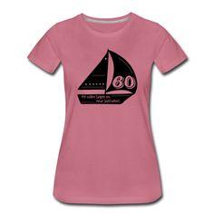 Das passenden Motiv für einen passionierten Segler/Seglerin als Geschenk für den 60. Geburtstag.  | Geburtstag | Geburtstagsshirt | Segler | Seglerin | Segelboot | segeln | boot | 60er | 60. Geburtstag | Geschenk | Geschenkidee |  Viele Farben und Produkte im Shop! Shopping, Design, 60 Birthday, Womens Hoodie, Sailboats, Sailing, Women's T Shirts, Products, Gift