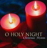 O Holy Night: Christmas Hymns [CD]