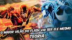 The Flash - O maior vilão do Flash vai ser ele mesmo - Teoria