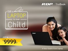Gift a #Laptop to your #Child for Just 9999/- #Your Child's First Laptop www.rdp.in/thinbook