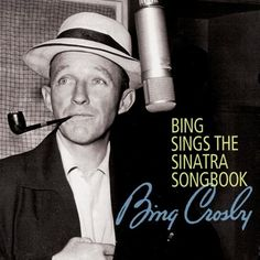 Bing Crosby - Bing Sings the Sinatra Songbook