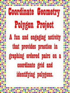 A fun and challenging project that will allow your students to be creative, draw polygons, and identifying ordered pairs on all four quadrants of a coordinate grid.