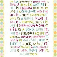 LIFE IS..... -MOTHER TERESA