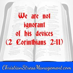 We are not ignorant of his devices 2 Corinthians 2:11