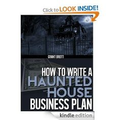 This book walks you through all the steps to create your own business plan for starting a haunted house business. Everything you need to do ...