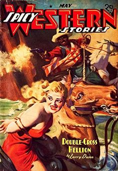 'Spicy Western Stories - Double-Cross Hellion' Fantastic…