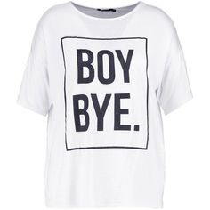 Boohoo Plus Annabell 'Boy Bye' Slogan Tee   Boohoo (€10) ❤ liked on Polyvore featuring tops, t-shirts, cropped camisoles, crop t shirt, white crop tee, white t shirt and jersey t shirt