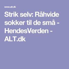Strik selv: Råhvide sokker til de små - HendesVerden - ALT.dk