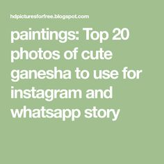 paintings: Top 20 photos of cute ganesha to use for instagram and whatsapp story Beautiful Gif, Ganesha, Paintings, Math, Photos, Instagram, Tops, Pictures, Paint
