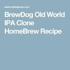 BrewDog Old World IPA Clone HomeBrew Recipe