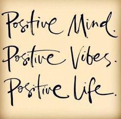 Mente Positiva, Vibraciones Positivas, Vida Positiva!!