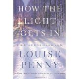 I have followed Louise Penny from her 1st book--Still Life--I love Chief Inspector Gamache's depth and the grace and intelligence of Penny's writing Amazon.com: how the light gets in louise penny: Books