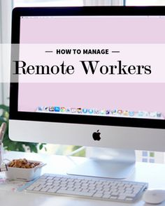 Learn how to manage remote workers. With these seven management tips, you'll be on your way to effectively managing your virtual workforce in no time.