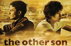 The Other Son Arab and Jewish babies are switched at birth and no one knows for 18 years. Switched At Birth, What Goes On, Life Is An Adventure, Your Voice, Palestine, How To Know, Growing Up, Documentaries, Sons