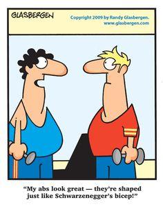 """""""My abs look great - they're shaped just like Schwarzenegger's bicep!"""" (Randy Glasbergen)"""