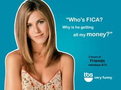 """Who's FICA? Why is he getting all my money?!"""