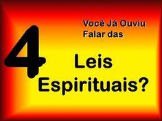 Leis Espirituais? Você Já Ouviu Falar das Você Já Ouviu Falar das 4 4.