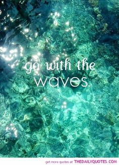 Go with the waves!