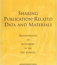 Sharing Publication-Related Data And Materials By Committee On Responsibilities Of Authorship In The Biological Sciences PDF