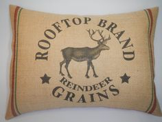 Hey, I found this really awesome Etsy listing at https://www.etsy.com/listing/210602741/reindeer-grains-burlap-pillow-feed-sack