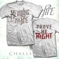 Prove Me Right White : Memphis May Fire Band Merch, Band Tees, Memphis May Fire, Cool Bands, Fashion Outfits, My Style, Mens Tops, How To Wear, T Shirt
