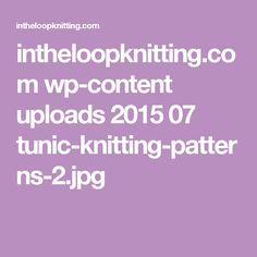 intheloopknitting.com wp-content uploads 2015 07 tunic-knitting-patterns-2.jpg
