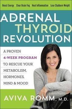 The Adrenal Thyroid Revolution: A Proven 4-Week Program by M.D. Romm Aviva