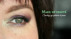 Purple and green makeup - maquillage prune, violet et pistache. smokey eye
