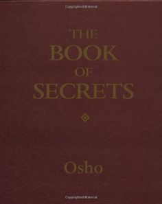 Books: The Book of Secrets (Hardcover) by Osho (Author) Book Club Books, Book Lists, Good Books, Books To Read, My Books, The Secret Book, The Book, Book Quotes, Words Quotes