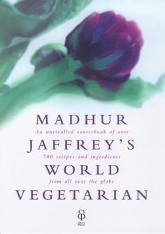 Madhur Jaffrey's World Vegetarian: An Unrivalled Sourcebook of Over 600 Recipes and Ingredients from All Over the Globe by Madhur Jaffrey Vegetarian Cookbook, Best Vegetarian Recipes, Vegetarian Entrees, No Dairy Recipes, Veggie Recipes, Meatless Recipes, Free Books, My Books, Madhur Jaffrey