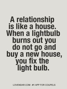food for thought, lightbulb, new houses, bulbs, relationship quotes